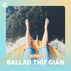 Nhạc Hàn Ballad Thư Giãn - Various Artists