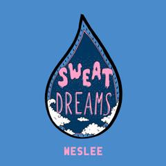 Sweat Dreams (Single) - WESLEE