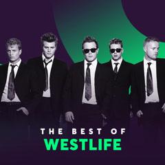 Những Bài Hát Hay Nhất Của Westlife - Westlife