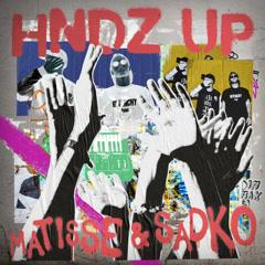 HNDZ Up (Single) - Matisse & Sadko