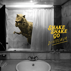 Dinosaur (Single) - Shake Shake Go