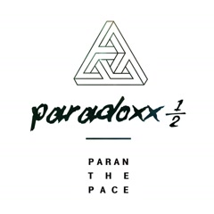 Paradoxx 1/2 (Single) - Paran The Pace