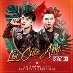 Lỗi Của Anh (Remix) (Single) - La Thăng New