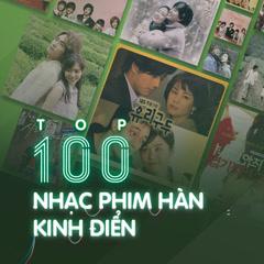 100 Bài Hát Nhạc Phim Hàn Quốc Kinh Điển