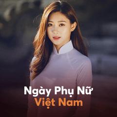 Ngày Phụ Nữ Việt Nam - Various Artists