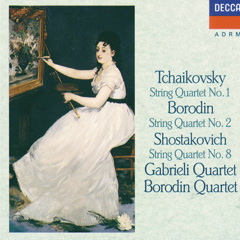 Tchaikovsky: String Quartet No.1 / Borodin: String Quartet No.2 / Shostakovich: String Quartet No.8