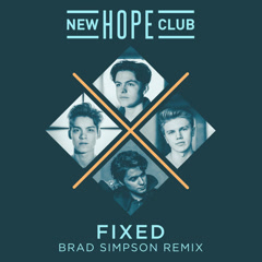 Fixed (Brad Simpson Remix) - New Hope Club