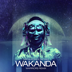 Wakanda (Warriors Remix) - Dimitri Vegas, Like Mike