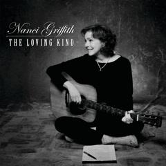 The Loving Kind - Nanci Griffith