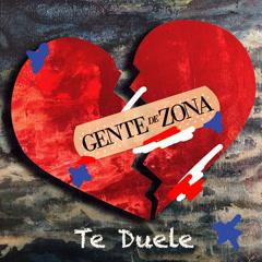 Te Duele (Single) - Gente De Zona