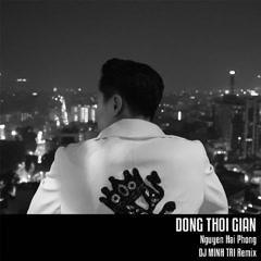 Dòng Thời Gian (Remix Single) - DJ Minh Trí