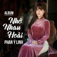 Nhớ Nhau Hoài - Phan Ý Linh