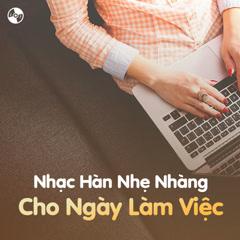Nhạc Hàn Nhẹ Nhàng Cho Ngày Làm Việc - Various Artists
