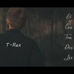 Để Con Tim Dẫn Lối (Single) - T-Rex