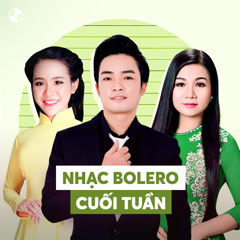 Nhạc Bolero Cuối Tuần - Various Artists