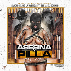 Asesina Y Pilla (Single) - Pancho el de la Avenida