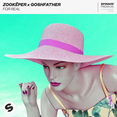 For Real (Single) - Zookëper, Goshfather
