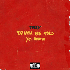 Truth Be Told (Ye. Remix) - THEY.