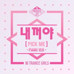 PICK ME (Piano Ver.) (Single) - PRODUCE 48