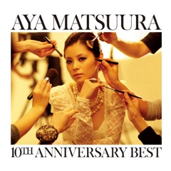 10th Anniversary Best - Aya Matsuura