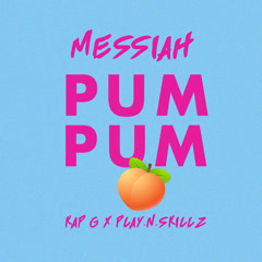 Pum Pum (Single) - Messiah