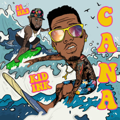 Cana (Single) - Kid Ink