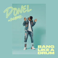 Bang Like A Drum (Single) - Donel