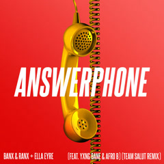 Answerphone (Team Salut Remix) - Banx & Ranx, Ella Eyre