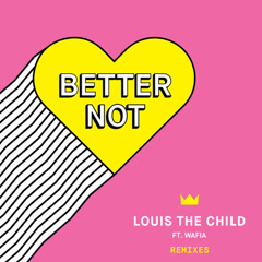 Better Not (Remixes)