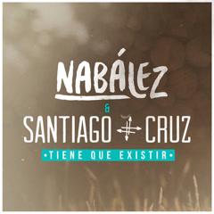 Tiene Que Existir (Single) - Nabález, Santiago Cruz