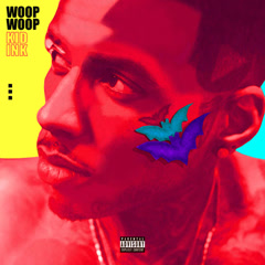 Woop Woop (Single) - Kid Ink