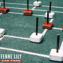 Car Park (Single) - Fenne Lily