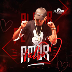 Amor Falso (Single) - Aldair Playboy