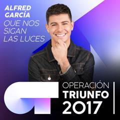 Que Nos Sigan Las Luces (Operacíon Triunfo 2017) (Single)