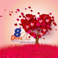 8 Dòng Yêu (Single) - Nguyễn Văn Trung, Trọng Phước