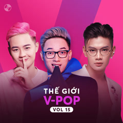 Thế Giới V-Pop Vol 15 - Trúc Nhân, Đào Bá Lộc, Thanh Duy