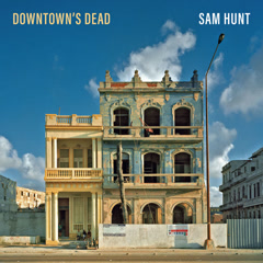 Downtown's Dead (Single) - Sam Hunt