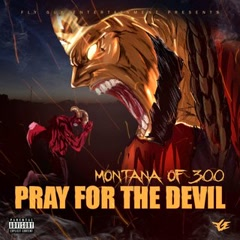 Pray For The Devil - Montana of 300