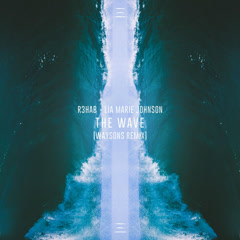 The Wave (Waysons Remix) - R3hab, Lia Marie Johnson