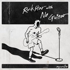 Rockstar With No Guitar (Single)