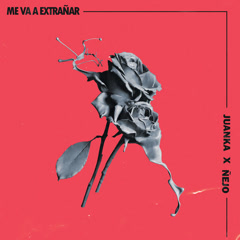 Me Va A Extranãr (Single) - Juanka, Nẽjo
