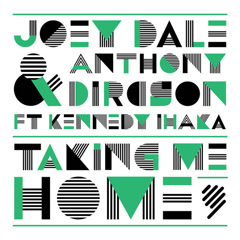 Taking Me Home (Single) - Joey Dale, Anthony Dircson