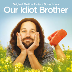 Our Idiot Brother (Original Motion Picture Soundtrack) - Various Artists