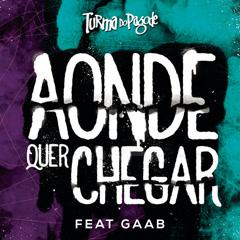 Aonde Quer Chegar (Single) - Turma Do Pagode