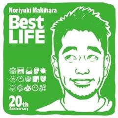 Noriyuki Makihara 20th Anniversary Best LIFE - Noriyuki Makihara