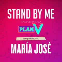 Stand By Me (Banda Sonora Original de la Película Plan V) (Single) - Maria José