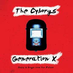 Generation X: Blues & Boogie From The Future - The Cyborgs