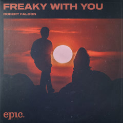 Freaky With You (Single) - Robert Falcon
