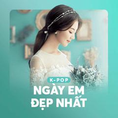 K-Pop Ngày Em Đẹp Nhất - Various Artists
