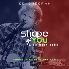 Shape Of You (Afrobeats Refix) (Single)